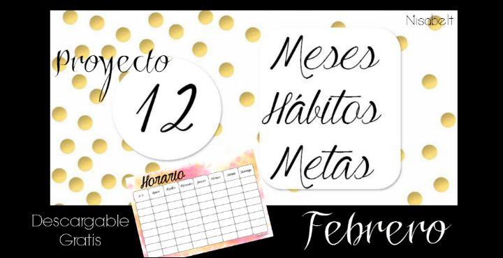 Proyecto 12 meses, 12 hábitos, 12 metas «FEBRERO»