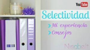 Selectividad: Mi experiencia y consejos