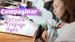 Compaginar trabajo hijos estudio